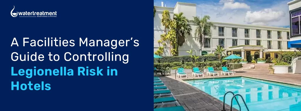Facilities-Managers-Guide-to-Controlling-Legionella-in-Hotels